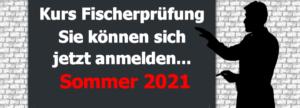 Hinweis auf den Vorbereitungskurs zur Fischerprüfung im Sommer 2021